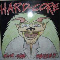 Hard-Core For The Masses – V/A (Strebers,Asocial,Totalitär,Dross, Vinyl LP)
