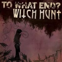To What End? / Witch Hunt – Split (Vinyl Single)