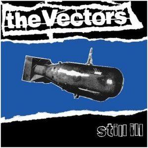Vectors, The – Still iLL (Vinyl LP)