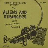Aliens And Strangers – The Aliens And Strangers Gang Go-Go-Goes Dragstrip!! (Color Vinyl Single)