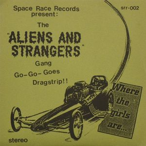 Aliens And Strangers - The Aliens And Strangers Gang Go-Go-Goes Dragstrip!! (Color Vinyl Single)