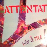 Attentat – Här & Nu (Vinyl LP)