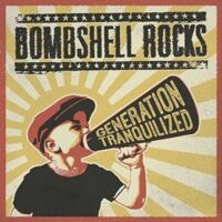 Bombshell Rocks – Generation Tranquilized (Limit Color Vinyl LP)