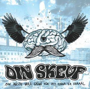 Din Skevf – Man Måste Vara Galen För Att Kunna Va Normal (Vinyl LP)