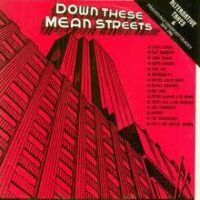 Down These Mean Streets – 15 Alternative Takes & Previously Unreleased Tracks 1979-1981 – V/A (Vinyl LP)(Liket Lever,Inge Val,Underdogs mfl