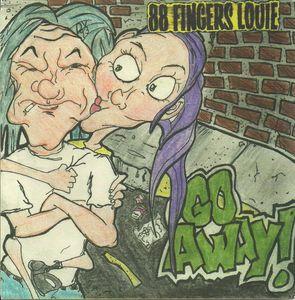 88 Finger Louie - Go Away! (Vinyl Single)