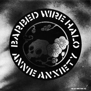 Annie Anxiety - Barbed Wire Halo (Vinyl Single)