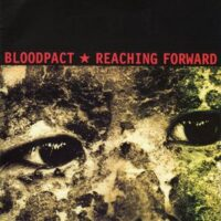 Bloodpact / Reaching Forward – Split (Vinyl Single)