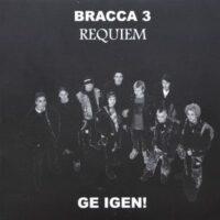 Bracca 3 / Requiem – Ge Igen! – Split (Vinyl Single)