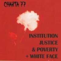 Charta 77 – Institution, Justice & Poverty + White Face (CD)