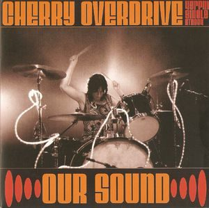 Cherry Overdrive – Our Sound (Color Vinyl Single)