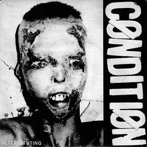 Condition – Deteriorating (Vinyl Single)