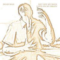 Dead Man – Get Off My Back (Vinyl Single)