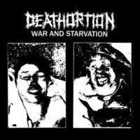 Deathortion – War And Starvation (Vinyl Single)