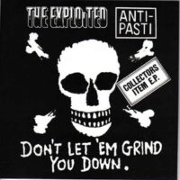 Exploited, The / Anti-Pasti – Don't Let 'Em Grind You Down (Vinyl Single)