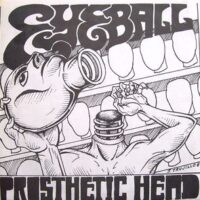 Eyeball – Prosthetic Head (Vinyl Single)