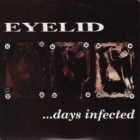 Eyelid – …Days Infected (Color Vinyl Single)