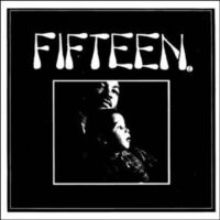 Fifteen – S/T (Vinyl Single)