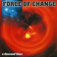 Force Of Change – A Thousand Times (Vinyl Single)