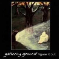 Gathering Ground – Figure It Out (Vinyl Single)