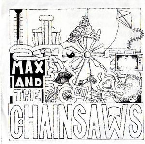 Max And The Chainsaws – S/T (Vinyl Single)