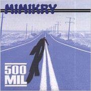 Mimikry – 500 Mil (CDs)