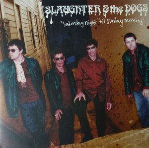 Slaughter And The Dogs ‎– Saturday Night 'Til Sunday Morning (Vinyl Single)
