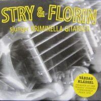 Stry & Florin – Sjunger Kriminella Gitarrer (CDs)