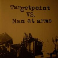 Targetpoint / Man At Arms – Split (Vinyl Singel)