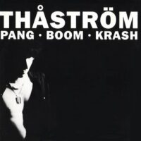 Thåström – Pang-Boom-Krash (Vinyl Single)