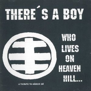 There's A Boy Who Lives On Heaven Hill… A Tribute To Hüsker Dü – V/A (CD)
