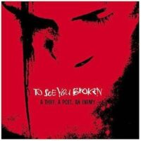 To See You Broken – A Thief, A Poet, An Enemy (Color Vinyl Single)