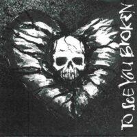 To See You Broken – S/T (Color Vinyl Single)
