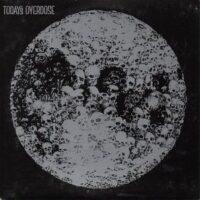 Today's Overdose – S/T (Vinyl Single)