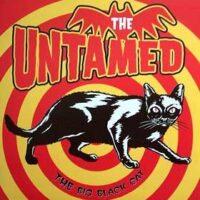 Untamed, The – The Big Black Cat (Vinyl Single)