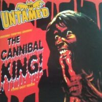 Untamed, The – The Cannibal King (Vinyl Single)