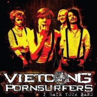 Vietcong Pornsürfers ‎– I Hate Your Band (Vinyl Single)