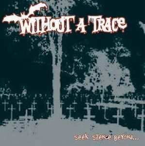 Without a Trace – Seek Silence Beyond (Vinyl Single)
