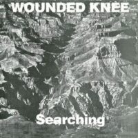 Wounded Knee – Searching (Vinyl Single)
