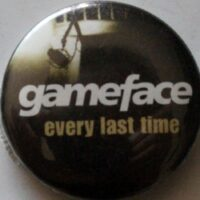 Gameface – Every Last Time (Badges)