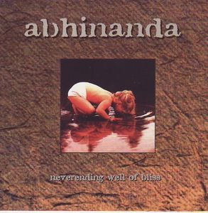 Abhinanda - Neverending Well Of Bliss (CDm)