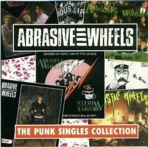 Abrasive Wheels – The Punk Singles Collection (Vinyl LP)