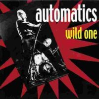 Automatics – Wild One (Vinyl Single)