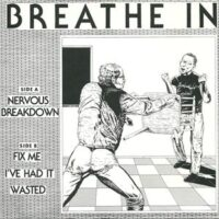 Breathe In –  Nervous Breakdown (Vinyl Single)