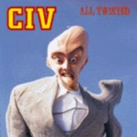 Civ – All Twisted (Vinyl Single)