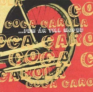 Coca Carola – …Fem År Till Moped (CD)