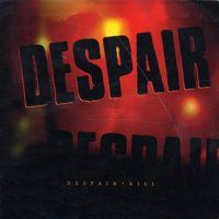 Despair – Kill (Vinyl Single)