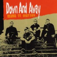 Down And Away – Make It Matter (CD)