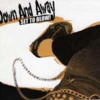 Down And Away – Set To Blow! (CD)