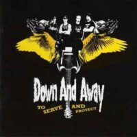 Down And Away – To Serve And Protect (CD)